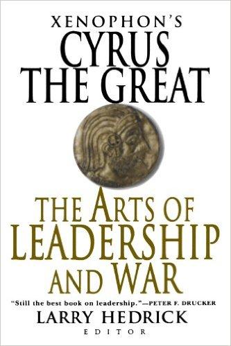 Xenophons-Cyrus-Great-Arts-Leadership
